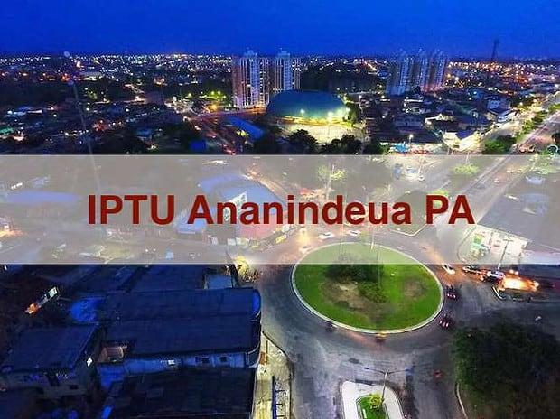IPTU Ananindeua PA: Veja como consultar e pagar