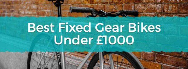 Best Fixed Gear Bikes Under £1000