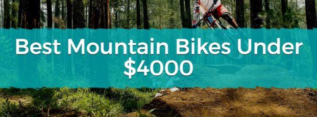 Best Mountain Bikes Under $4000