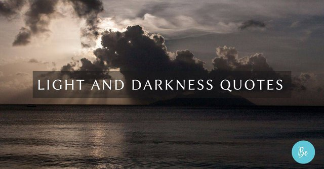 Light Quotes, dark quotes | Quotes About Light, quotes about darkness