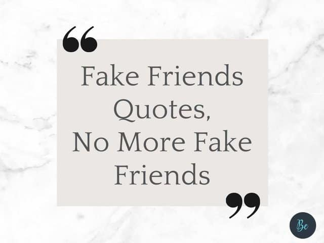 Fake friends quotes, no more fake friends