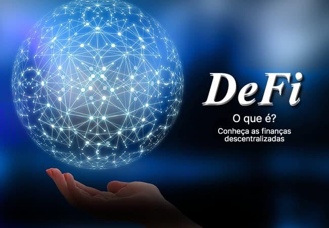 DeFi - O que é? Conheça as finanças descentralizadas
