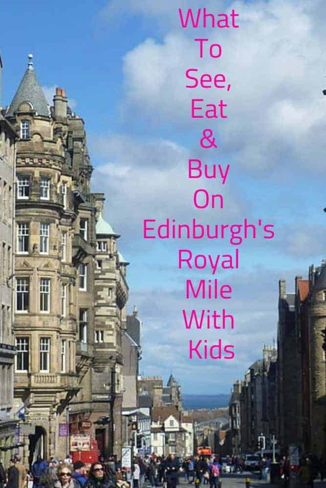 The royal mile is the focal point of any trip to edinburgh. Here are the best things for parents and kids to see, do and eat. #edinburgh #scotland #royalmile #kids #vacation #thingstodo