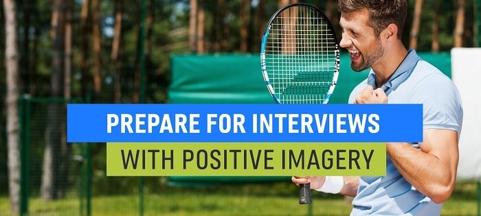Prepare for Interviews with Positive Imagery