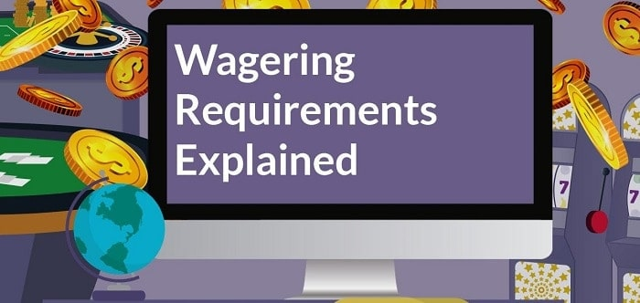Wagering Requirements in Online Casino