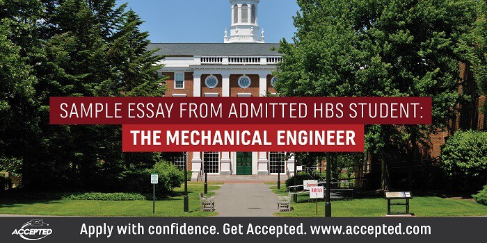 Sample essay from admitted HBS student- The mechanical engineer
