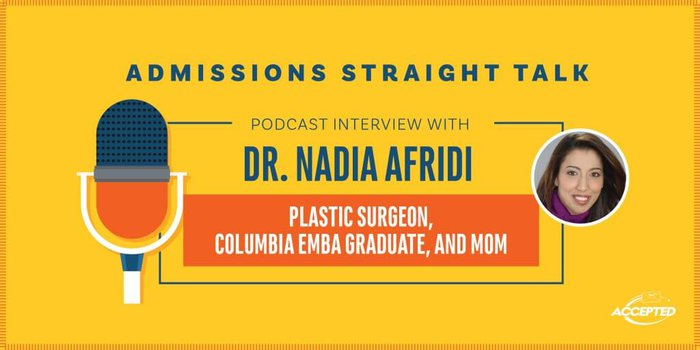 A Podcast Interview with Dr. Nadia Afridi, Plastic Surgeon and Columbia EMBA Graduate