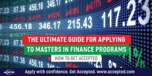 The ultimate guide for applying to Masters in Finance programs - How to Get Accepted