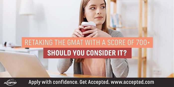 Retaking the GMAT with a score of 700+
