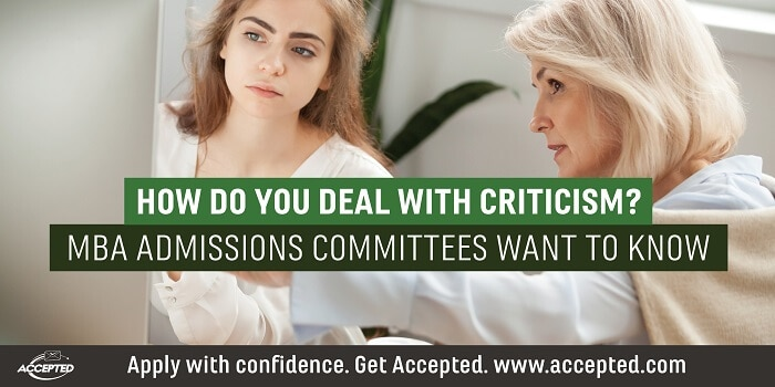 How Do You Deal With Criticism? MBA Admissions Committees Want to Know