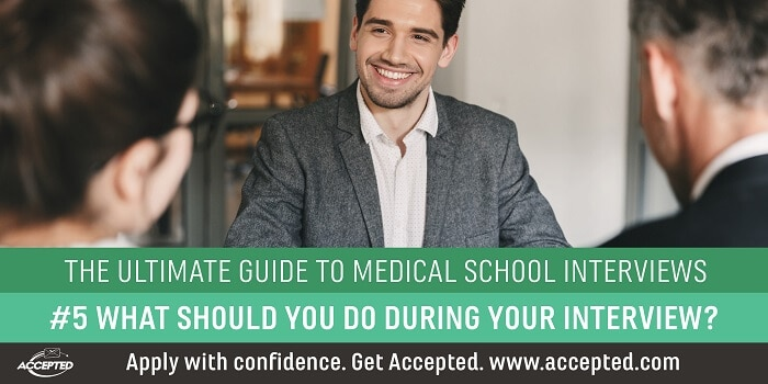 The Ultimate Guide to Medical School Interviews- What Should You Do During Your Interview