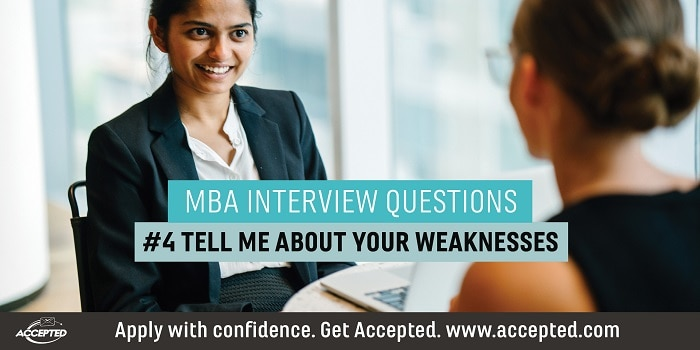 Tell Me About Your Weaknesses [MBA Interview Questions Series]