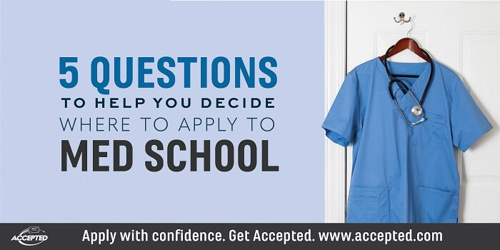 5 Questions to help you decide where to apply to med school