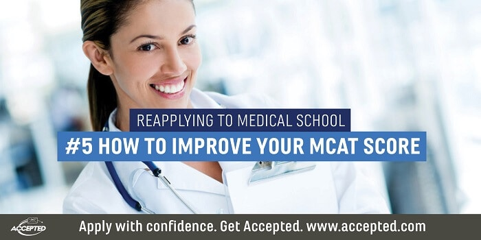 Reapplying to Medical School How to Improve Your MCAT Score. Check out our free reapplicant guide for more advice!