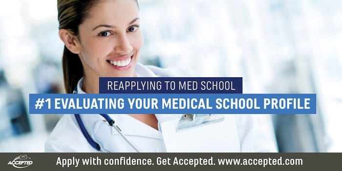 Reapplying to medical school? Learn how to evaluate your profile!