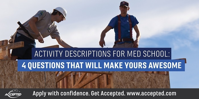 Activity Descriptions for Med School: 4 Questions That Will Make Yours Awesome!