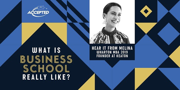 What is business school like? Hear it from Melina, Wharton MBA grad and founder at Keaton