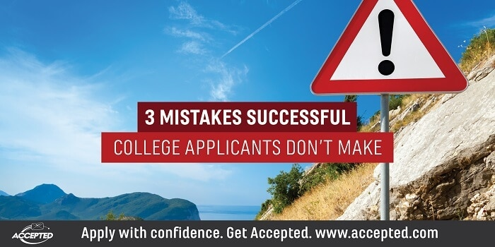 3 mistakes successful college applicants don't make