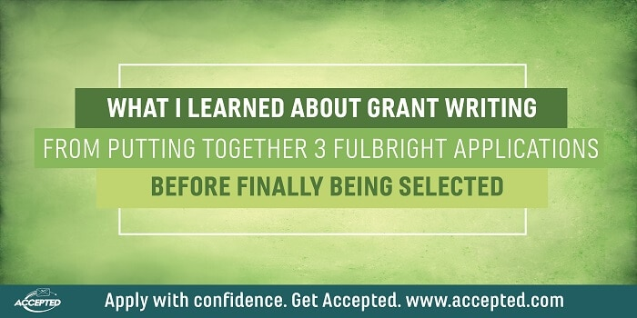 What I Learned About Grant Writing From Putting Together 3 Fulbright Applications Before Finally Being Selected