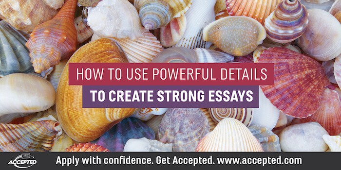 create_strong_essays_with_powerful_details
