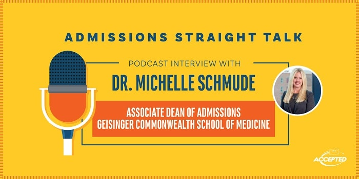 Listen to the podcast with Dr. Michelle Schmude, Associate Dean of Admissions at Geisinger Commonwealth School of Medicine.