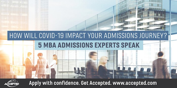 How Will COVID-19 Impact Your Admissions Journey: MBA Admissions Experts Speak