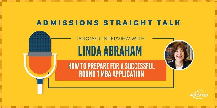 Linda Abraham Discusses How to prepare for a successful Round 1 MBA application