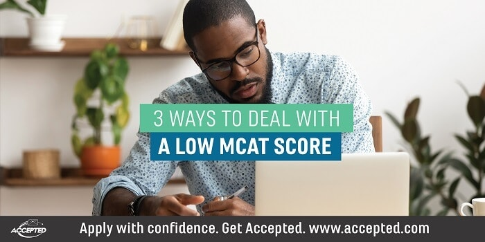 3 Ways to Deal with a Low MCAT Score
