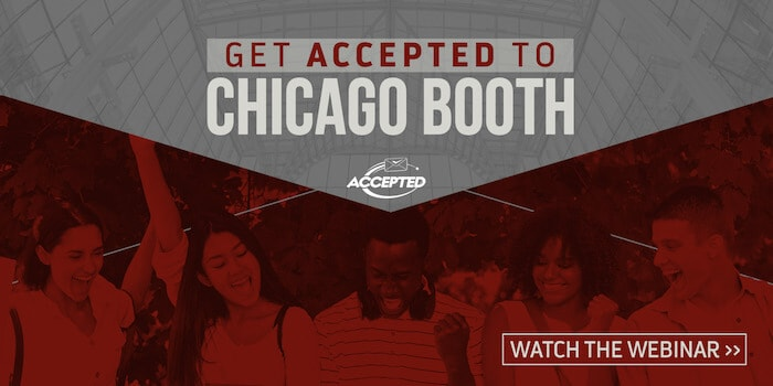 Watch our free on-demand webinar, Get Accepted to Chicago Booth!