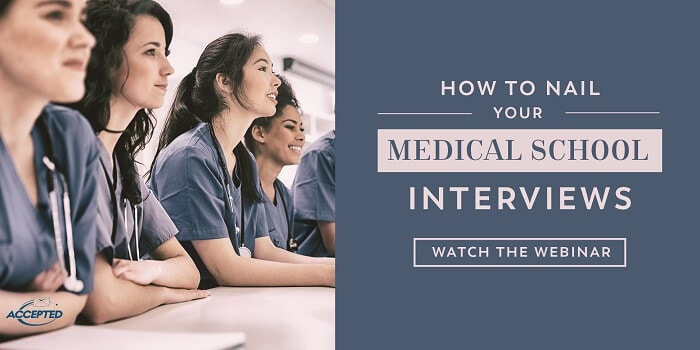 How to nail your medical school interviews- watch the webinar