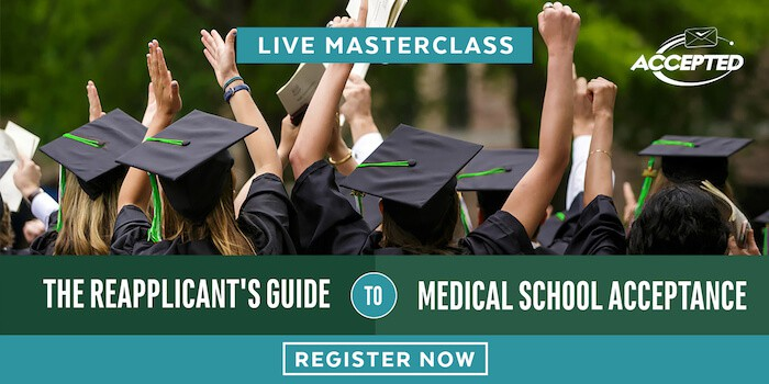 Register for our free masterclass, The Reapplicant's Guide to Medical School Acceptance!