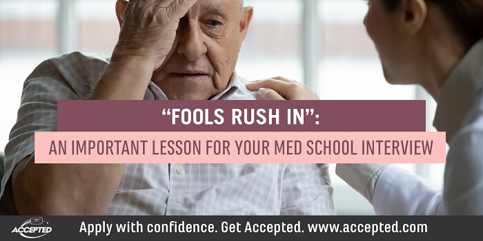 """""""Fools Rush In"""": An Important Lesson for your Med School Interview"""