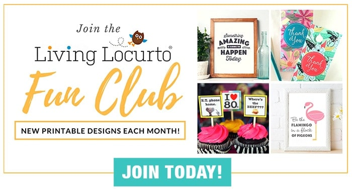Join the Fun-Club! Get access to beautiful planners, home decor and party printable designs by Living Locurto.