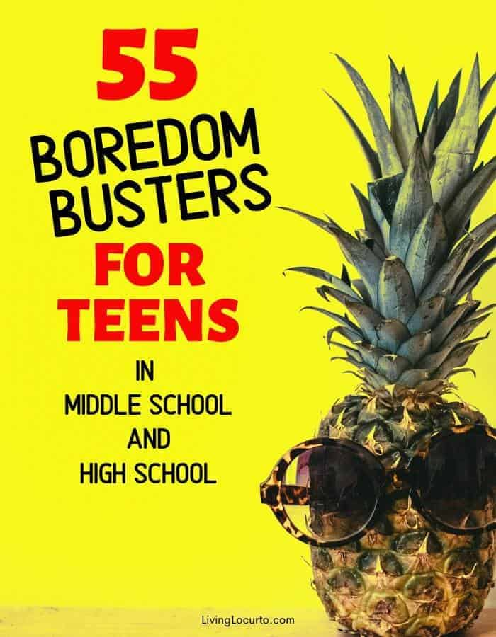 55 boredom busters for teens living locurto