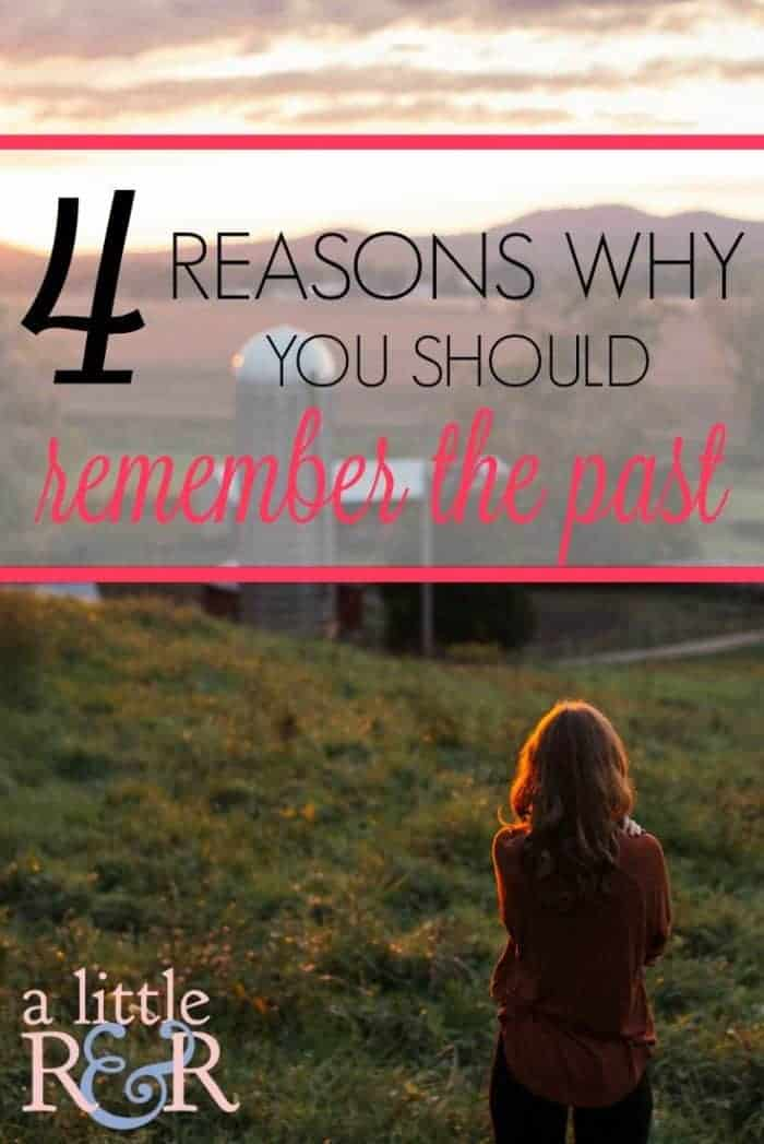 Here are 4 reasons why you should remember the past. It's not good to live in the past, but if we don't remember the past, we're doomed to repeat it! #alittlerandr #past #onlineBiblestudy #womensBiblestudy #deuteronomy