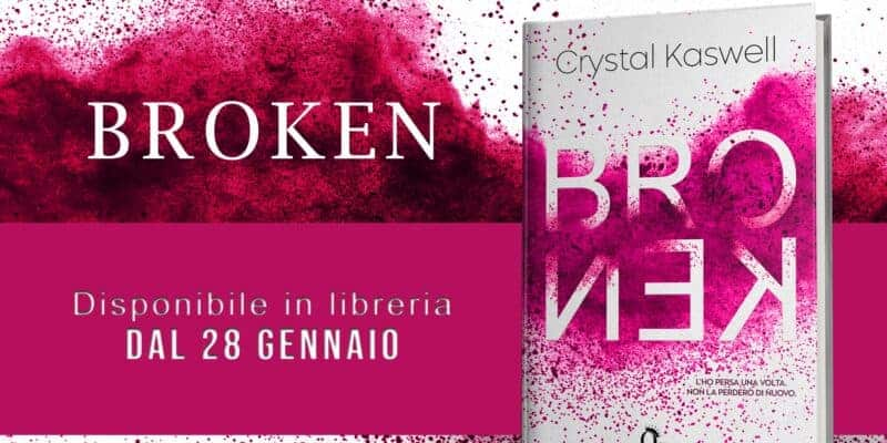 Broken di Crystel Kaswell queen edizioni