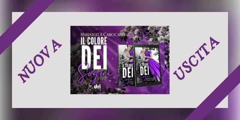 Il colore dei sogni di Mariangela Camocardi Dri Editore