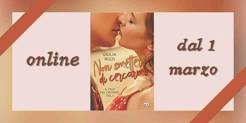 Non smettere di cercarmi (Il filo del destino Vol. 1) di Giulia Rizzi More Stories