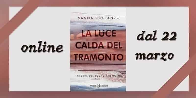 La luce calda del tramonto di Vanna Costanzo Words Edizioni