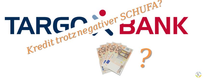Targobank Kredit trotz negativer SCHUFA