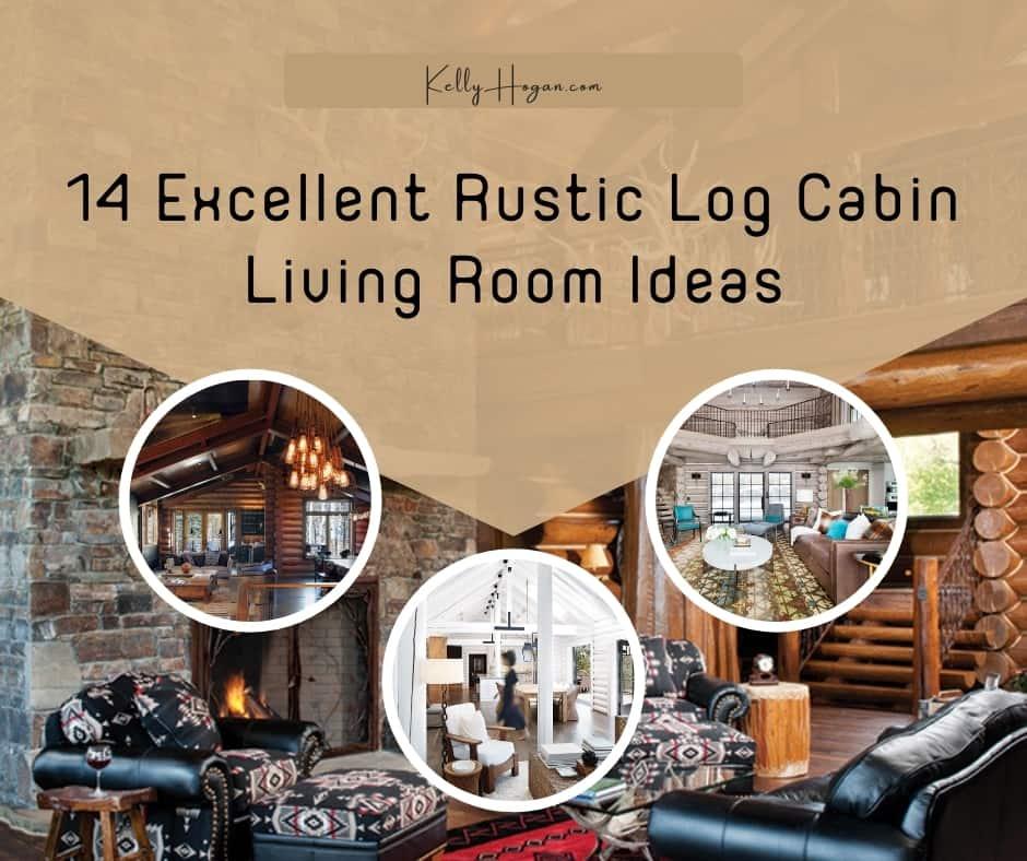 14 Excellent Rustic Log Cabin Living Room Ideas