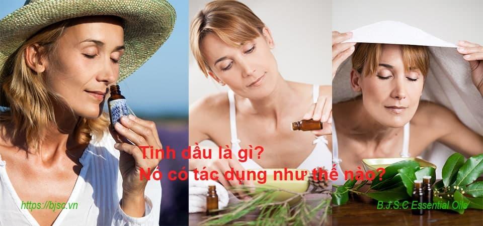 tinh-dau-la-gi-no-co-tac-dung-nhu-the-nao