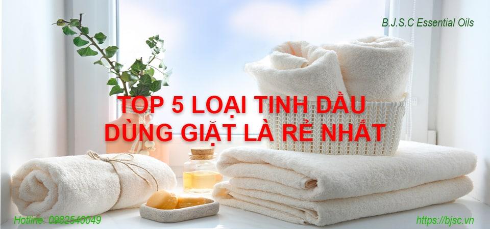 Top 5 loại tinh dầu giặt là phổ biến nhất