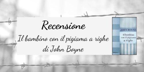 Recensione | Il bambino con il pigiama a righe di John Boyne