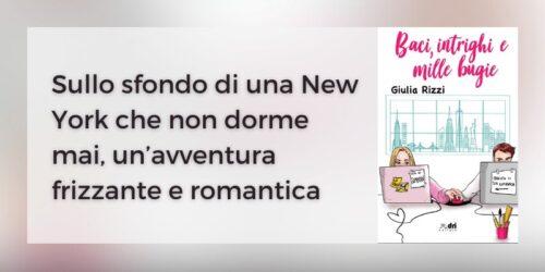 Segnalazione | Baci intrighi e mille bugie di Giulia Rizzi