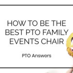 how to be the best pto family events chair with smily face balloon