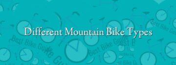 Different Mountain Bike Types