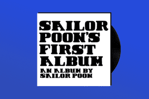 ALBUM REVIEW: 'Sailor Poon's First Album' is Here to Sit on Your Face