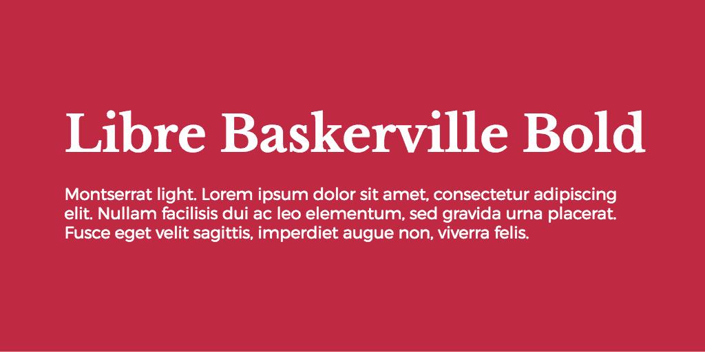 Libre Baskerville & Montserrat font combination