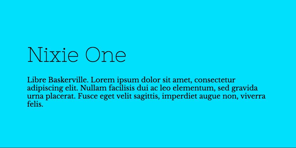 Nixie One & Libre Baskerville font combination